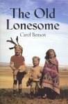 Cover, from Carol Benson (2006), 'The Old Lonesome', Farcountry Press, Helena, Montana. Cover art by Chris Knutson.