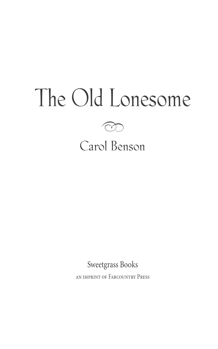 Title Page, from Carol Benson (2006), 'The Old Lonesome', Farcountry Press, Helena, Montana.